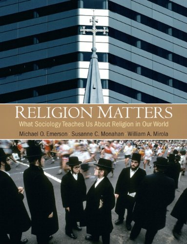 Religion Matters What Sociology Teaches Us about Religion in Our World  2010 edition cover