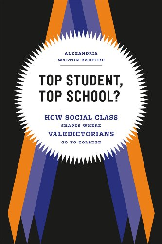 Top Student, Top School? How Social Class Shapes Where Valedictorians Go to College  2013 9780226041001 Front Cover