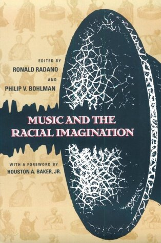 Music and the Racial Imagination   2000 9780226702001 Front Cover