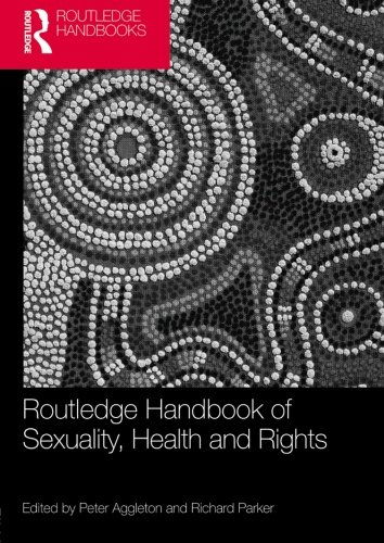 Routledge Handbook of Sexuality Health and Rights   2010 edition cover