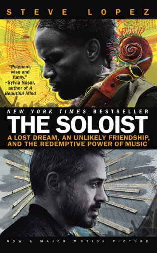 Soloist A Lost Dream, an Unlikely Friendship, and the Redemptive Power of Music  2008 (Movie Tie-In) edition cover