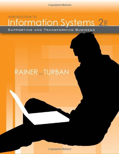 Introduction to Information Systems Supporting and Transforming Business 2nd 2008 edition cover