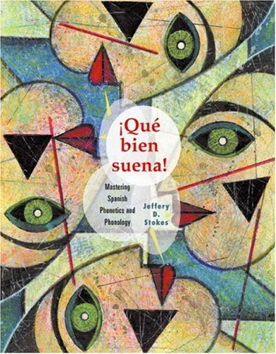 Que Bien Suena Mastering Spanish Phonetics and Phonology  2005 edition cover