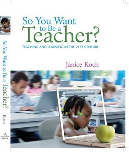So You Want to Be a Teacher? Teaching and Learning in the 21st Century  2009 edition cover