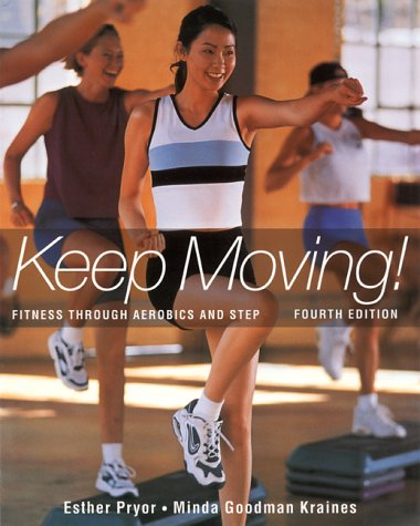 Keep Moving! Fitness Through Aerobics and Step 4th 2000 edition cover