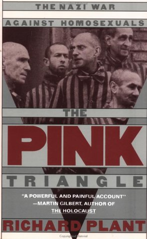 Pink Triangle The Nazi War Against Homosexuals Revised edition cover