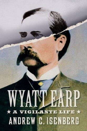 Wyatt Earp A Vigilante Life  2013 edition cover