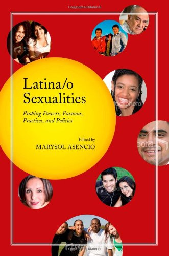 Latina/o Sexualities Probing Powers, Passions, Practices, and Policies  2009 edition cover