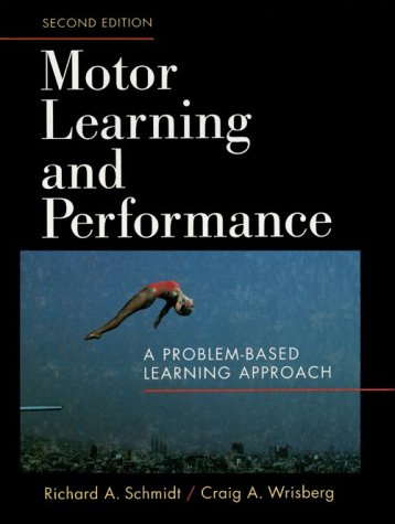 Motor Learning and Performance A Problem Based Learning Approach 2nd 2000 (Facsimile) 9780880115001 Front Cover