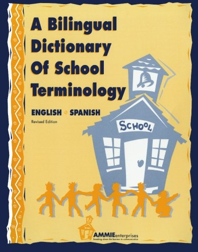 Bilingual Dictionary of School Terminology   2001 (Revised) 9780932825001 Front Cover