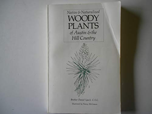 Native and Naturalized Woody Plants of Austin and the Hill Country 1st edition cover