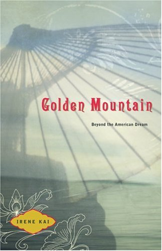 Golden Mountain Beyond the American Dream  2004 9780974489001 Front Cover