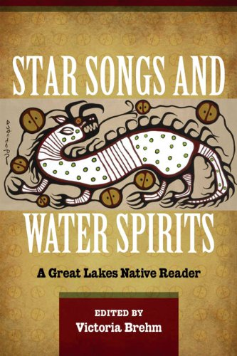 Star Songs and Water Spirits A Great Lakes Native Reader  2011 9780984334001 Front Cover