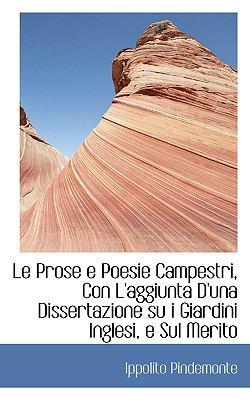 Prose E Poesie Campestri, con L'Aggiunta D'una Dissertazione Su I Giardini Inglesi, E Sul Merito N/A edition cover