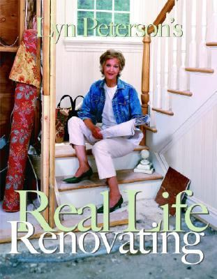 Lyn Peterson's Real Life Renovating   2006 9781400053001 Front Cover