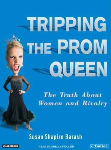 Tripping the Prom Queen: The Truth About Women And Rivalry  2006 edition cover