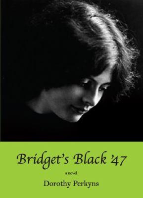 Bridget's Black '47   2009 9781554884001 Front Cover