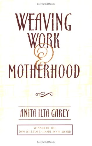 Weaving Work and Motherhood   1999 9781566397001 Front Cover
