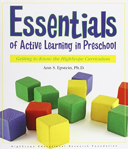 Essentials of Active Learning in Preschool Getting to Know the High/Scope Curriculum  2006 edition cover
