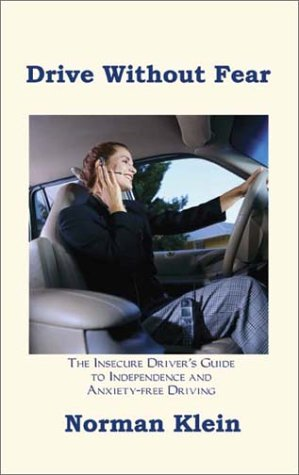 Drive Without Fear The Insecure Driver's Guide to Independence N/A 9781587215001 Front Cover
