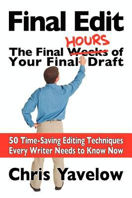 Final Edit, the Final Hours of Your Final Draft  N/A 9781937449001 Front Cover