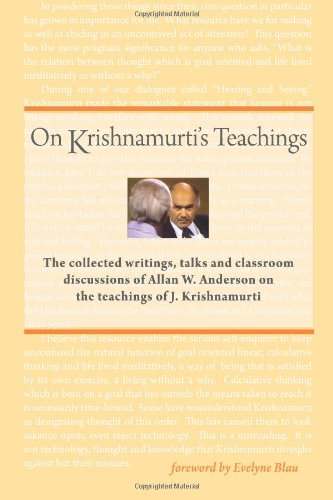 On Krishnamurti's Teachings The Collected Writings, Talks and Lectures of Prof. Allan W. Anderson on the Teachings of J. Krishnamurti  2012 9781937902001 Front Cover