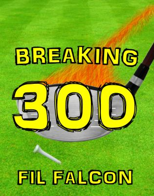 Breaking 300 The Secrets to a Powerful Golf Swing 1st 2012 9781938202001 Front Cover