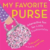 My Favorite Purse Interactive Fun for Little Fashionistas  2014 9781941367001 Front Cover