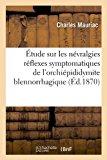 Etude Sur Les Nevralgies Reflexes Symptomatiques de L'Orchiepididymite Blennorrhagique, (Ed.1870)  0 edition cover
