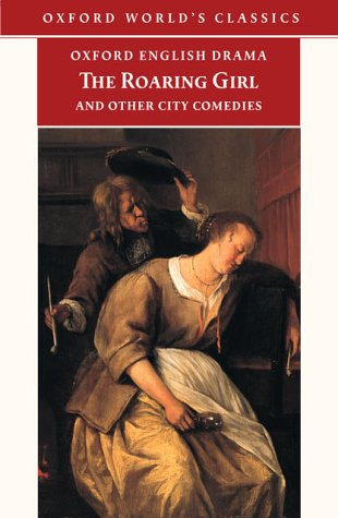 Roaring Girl and Other City Comedies   2001 edition cover