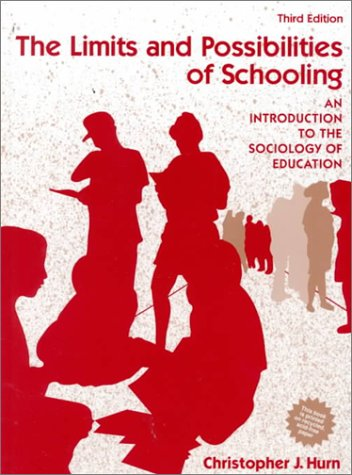 Limits and Possibilities of Schooling An Introduction to the Sociology of Education 3rd 1993 (Revised) edition cover
