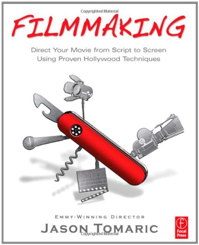 Filmmaking Direct Your Movie from Script to Screen Using Proven Hollywood Techniques  2011 edition cover