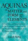 Aquinas on Matter and Form and the Elements A Translation and Interpretation of the de Principiis Naturae and the de Mixtione Elementorum of St. Thomas Aquinas  1998 edition cover