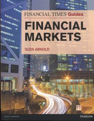 Financial Times Guide to the Financial Markets   2011 (Revised) edition cover