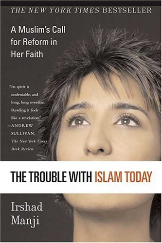 Trouble with Islam Today A Muslim's Call for Reform in Her Faith N/A edition cover
