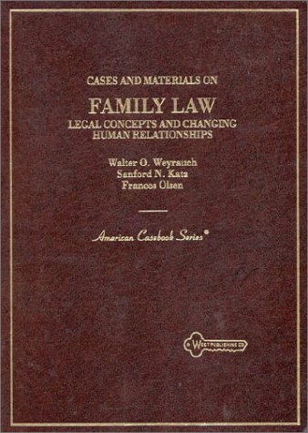 Cases and Materials on Family Law Legal Concepts and Changing Human Relationships 2nd 1994 9780314042002 Front Cover