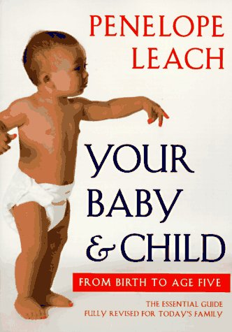 Your Baby and Child From Birth to Age Five 3rd 1997 (Revised) edition cover