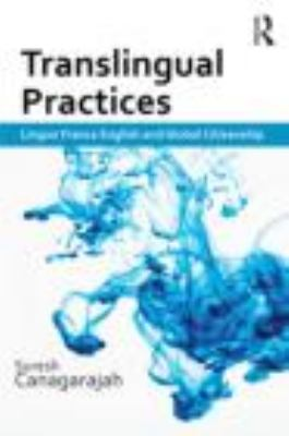 Translingual Practice Global Englishes and Cosmopolitan Relations  2013 edition cover
