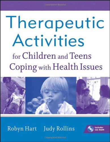 Therapeutic Activities for Children and Teens Coping with Health Issues   2011 9780470555002 Front Cover