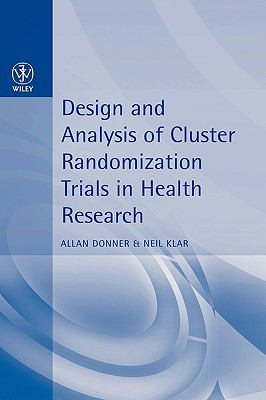 Design and Analysis of Cluster Randomization Trials in Health Research   2010 9780470711002 Front Cover