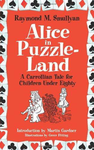 Alice in Puzzle-Land A Carrollian Tale for Children under Eighty  2011 edition cover