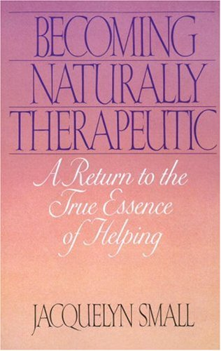 Becoming Naturally Therapeutic A Return to the True Essence of Helping Revised 9780553348002 Front Cover