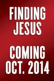 Finding Jesus   2014 9780553418002 Front Cover