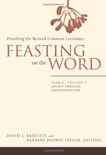 Preaching the Revised Common Lectionary Year C, Advent Through Transfiguration  2008 9780664231002 Front Cover