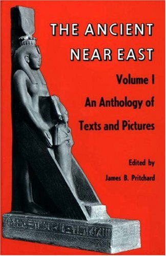 Ancient near East - An Anthology of Texts and Pictures   1965 9780691002002 Front Cover