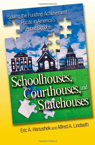 Schoolhouses, Courthouses, and Statehouses Solving the Funding-Achievement Puzzle in America's Public Schools  2009 edition cover