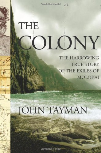Colony The Harrowing True Story of the Exiles of Molokai  2006 edition cover