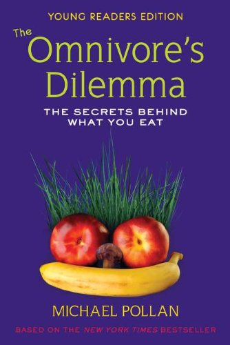 Omnivore's Dilemma for Kids The Secrets Behind What You Eat  2009 edition cover