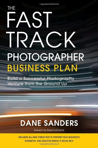 Fast Track Photographer Business Plan Build a Successful Photography Venture from the Ground Up  2010 edition cover