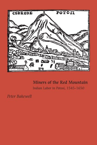 Miners of the Red Mountain Indian Labor in Potosi, 1545-1650  2010 edition cover